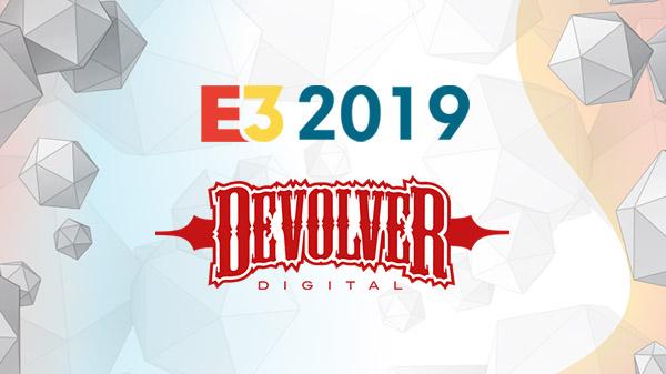 E3 2019 – DEVOLVER: LISERGIA + GAMING = FÓRMULA GANADORA